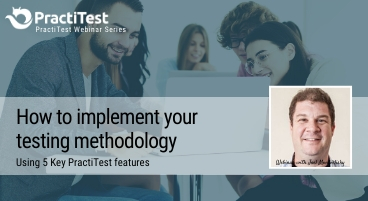 How to implement your testing methodology using 5 PractiTest features
