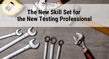 New skills set for the new testing professional