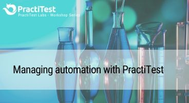 PractiTest Labs workshops - Managing automation with PractiTest