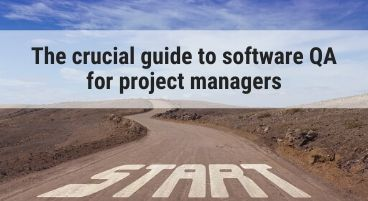 The crucial guide to software QA for project managers