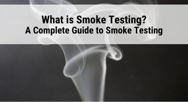 A complete guide to smoke testing