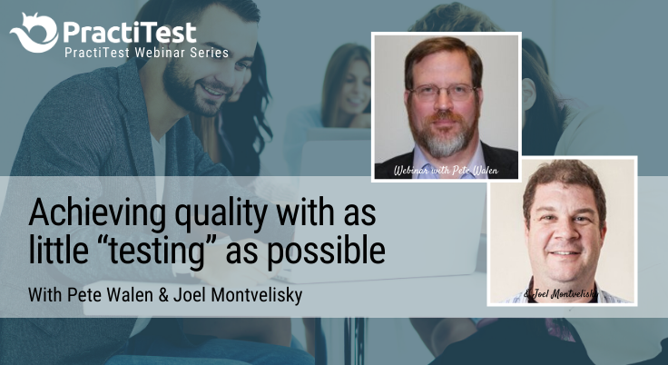 "Achieving quality with as little ""testing"" as possible"